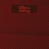 At-the-soundawn-Shifting