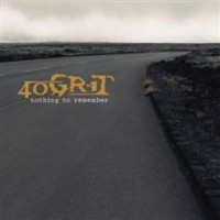 40Grit-NothingToRemember236