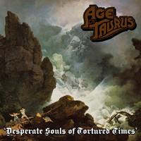 AgeOfTaurus-DesperateSoulsOfTorturedTimes