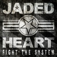 JADED HEART-FIGHT THE SYSTEM