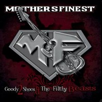 mother-s-finest-goody-two-shoes-filthy-beast-7433
