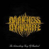 Darknessdynamite-The_Astonishing_Fury_Of_Mankind