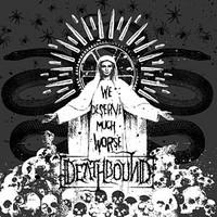 deathbound_-_we_deserve_much_worse
